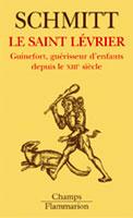 Le saint levrier - guinefort, guerisseur d'enfants depuis le xiiie siecle