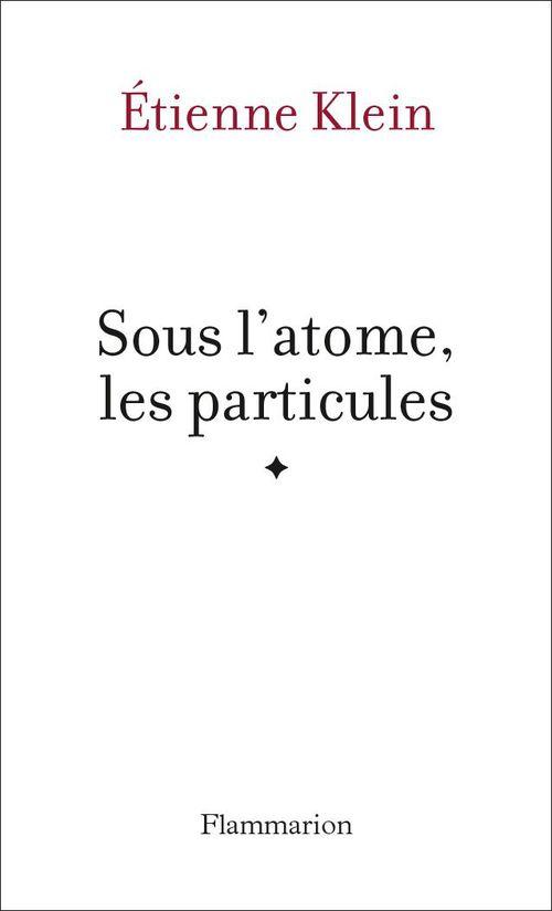 Sous l'atome, particules