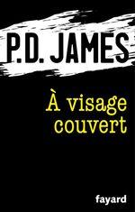 Vente Livre Numérique : A visage couvert  - Phyllis Dorothy James - P.D. James