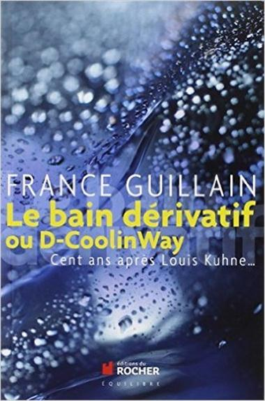 Le Bain Derivatif Ou D-Coolinway ; Cent Ans Apres Louis Kuhne...