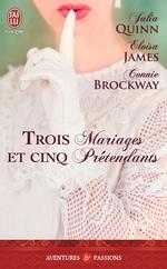 Vente Livre Numérique : Trois mariages et cinq prétendants  - Eloisa James - Connie Brockway - Julia Quinn - Brockway