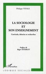 La sociologie et son enseignement  - Philippe Vitale - Philippe Vitale