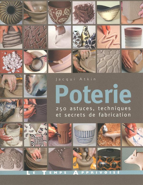 poterie ; 250 astuces, techniques et secrets de fabrication