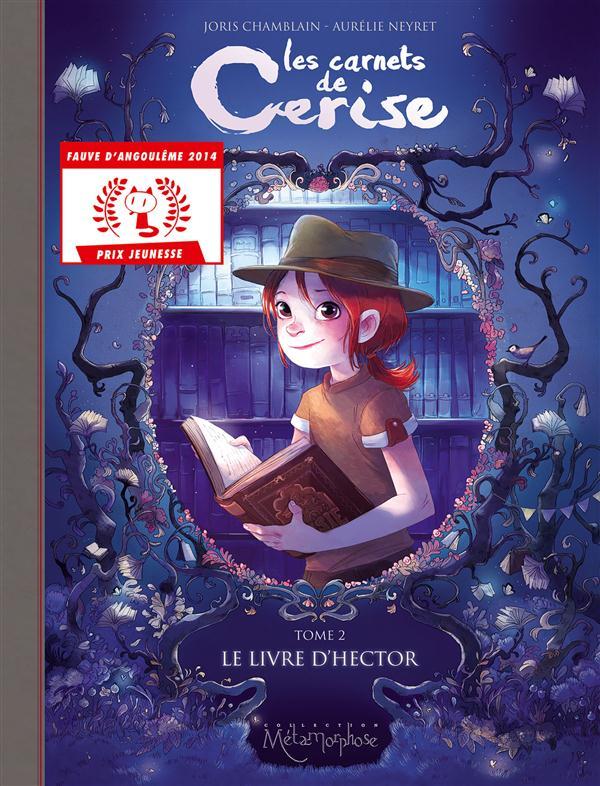 LES CARNETS DE CERISE T02 - LE LIVRE D'HECTOR CHAMBLAIN+NEYRET-A