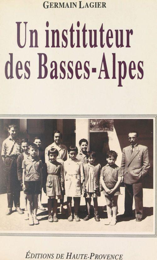 Un instituteur des Basses-Alpes