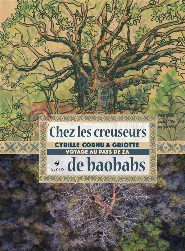 Chez les creuseurs de baobabs ; voyage au pays de Za