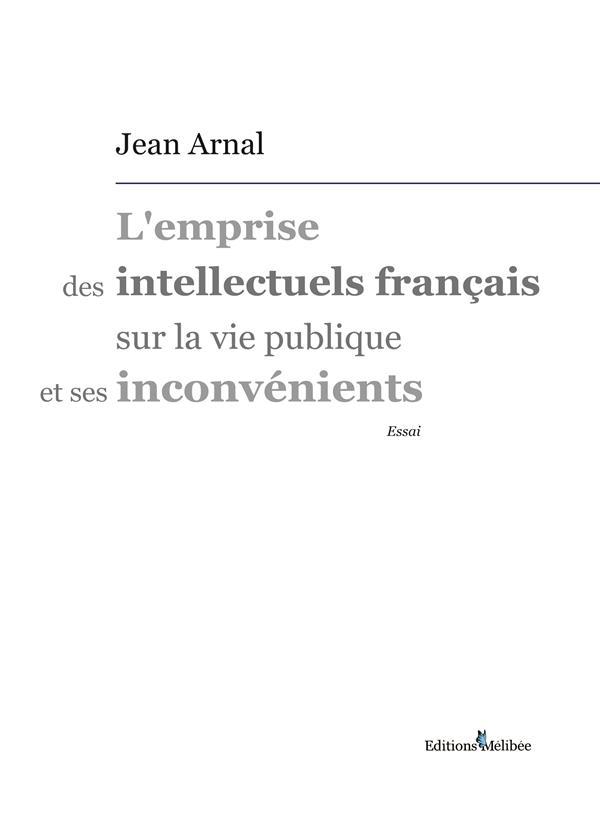 L'emprise des intellectuels français sur la vie publique et ses inconvénients