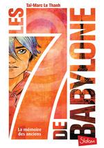 Vente Livre Numérique : Les 7 de Babylone (T1) : La mémoire des Anciens - Lecture roman jeunesse fantastique - Dès 10 ans  - Taï-Marc LE THANH