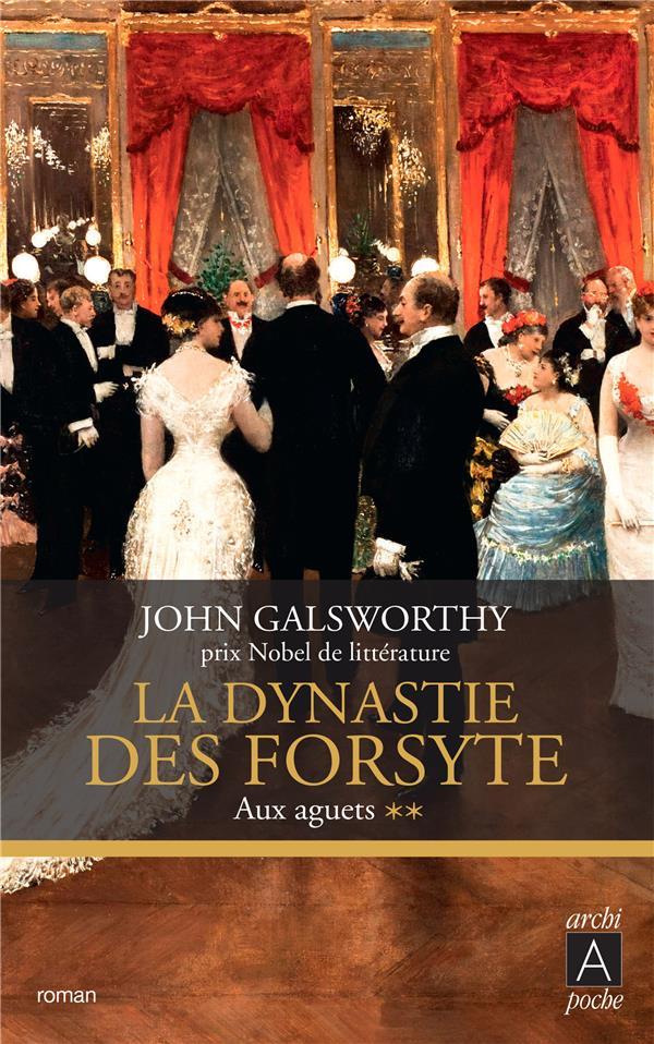 GALSWORTHY, JOHN - LA DYNASTIE DES FORSYTE T.2  -  AUX AGUETS