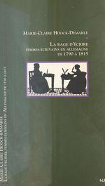 Vente Livre Numérique : La Rage d'écrire : Femmes-écrivains en Allemagne (1789-1850)  - Marie-Claire Hoock-Demarle - Hoock-Demarle