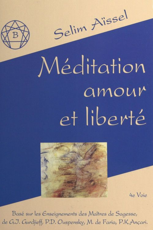 Meditation, amour et liberte tome 2