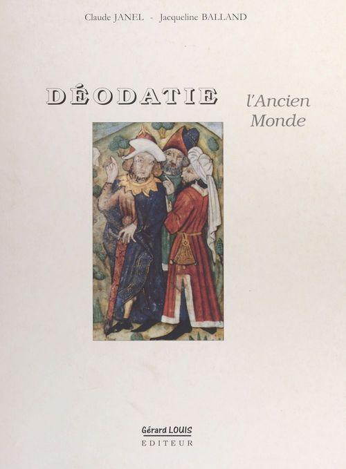 Déodatie, l'ancien monde : histoire de la Déodatie du Néolithique à la Renaissance
