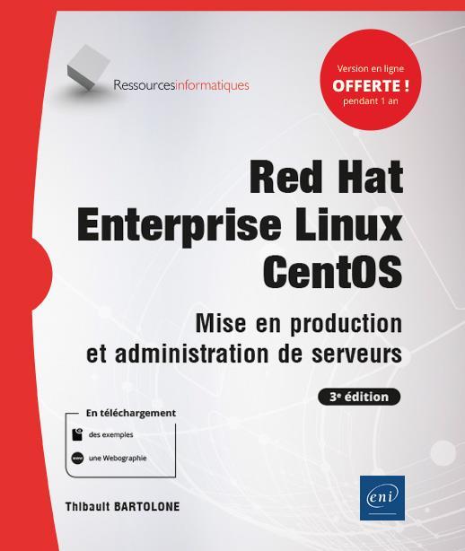 Red Hat Enterprise Linux CentOS ; mise en production et administration de serveurs (3e édition)