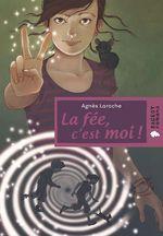 Vente Livre Numérique : La fée, c'est moi  - Agnès Laroche