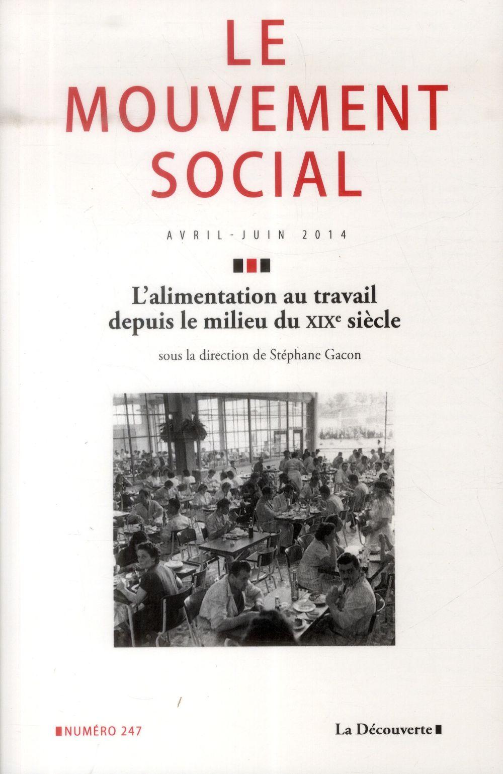 Revue le mouvement social t.247; l'alimentation au travail depuis le milieu du xixe siecle