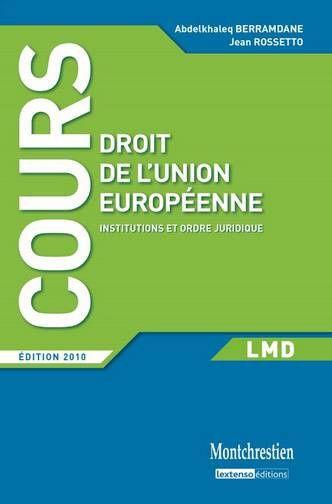 Droit de l'Union européenne ; institutions et ordre juridique (édition 2010)
