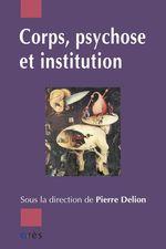 Vente EBooks : Corps, psychose et institution  - Pierre DELION