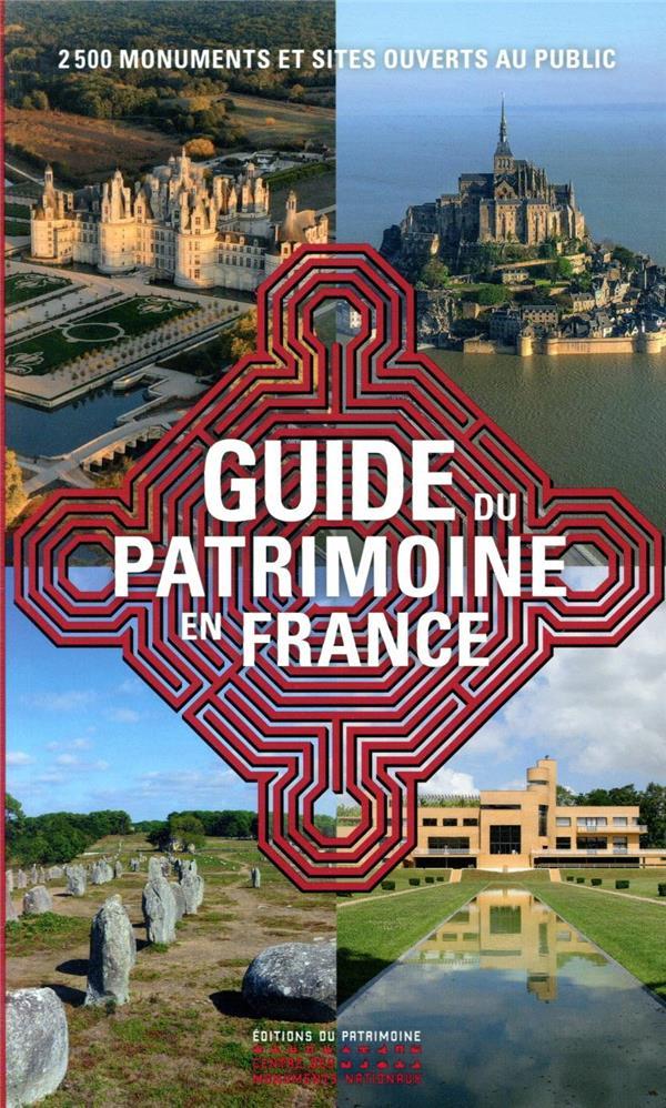 Le guide du patrimoine en France ; 2 500 monuments et sites ouverts au public