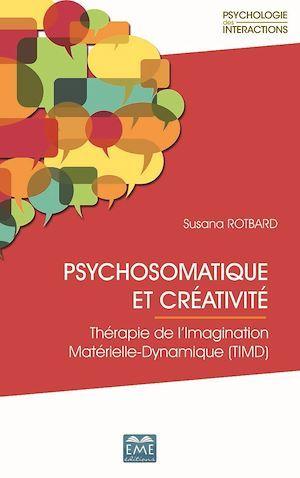 Psychosomatique et créativité ; thérapie de l'imagination materielle-dynamique (TIMD)