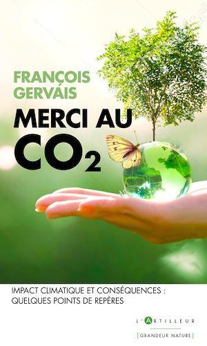 Merci au CO2 ; impact climatique et conséquences : quelques points de repères