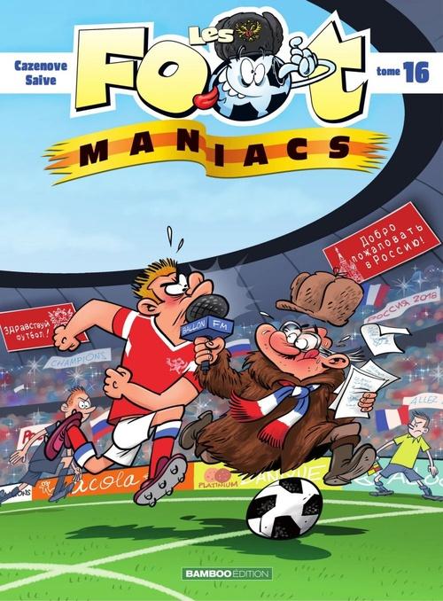 Les footmaniacs - Tome 16  - Christophe Cazenove  - Olivier Saive