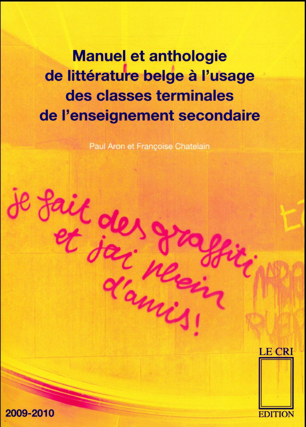 Manuel Et Anthologie De Litterature Belge A L'Usage Des Classes Terminales De L'Enseignement Secondaire