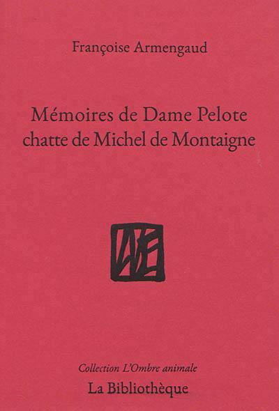 Mémoire de dame Pelote, chatte de messire Michel de Montaigne