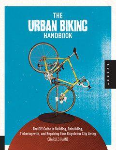 Urban biking handbook /anglais
