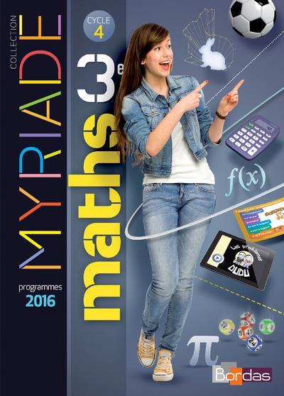 MYRIADE ; mathématiques ; 3ème ; manuel de l'élève (édition 2016)