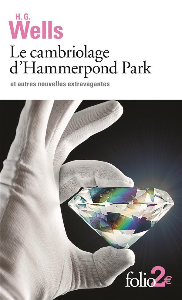 Le cambriolage d'Hammerpond Park ; et autres nouvelles extravagantes
