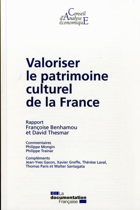 Valoriser Le Patrimoine Culturel De La France ; Rapport Francoise Benhamou Et David Thesmar