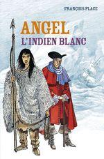 Vente EBooks : Angel, l'Indien blanc  - François Place