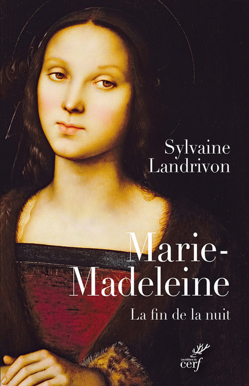 Marie-Madeleine ; la fin de la nuit