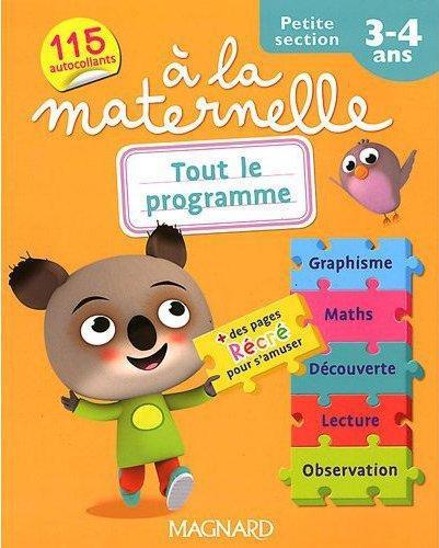 A La Maternelle; Tout Le Programme ; Petite Section ; 3/4 Ans