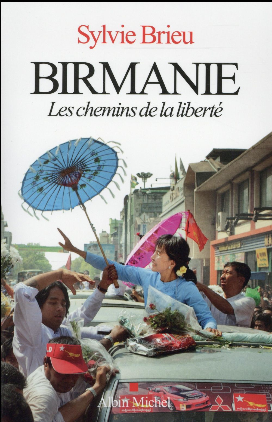 Birmanie ; les chemins de la liberté
