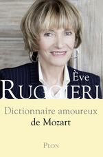 Dictionnaire amoureux de Mozart  - Eve Ruggieri