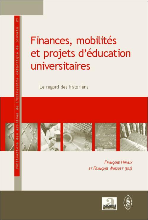 Finances, mobilités et projets d'éducation universitaires ; le regard des historiens