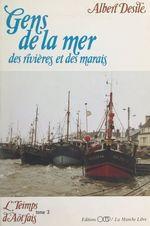 L'teimps d'aôt'fais (3). Gens de la mer, des rivières et des marais  - Albert Desile