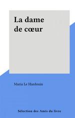 La dame de coeur  - Maria Le Hardouin