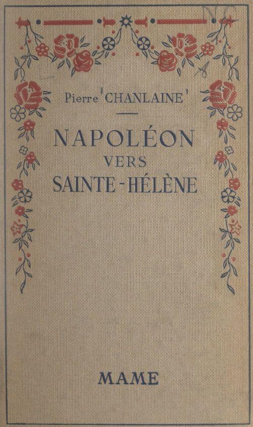 Napoléon vers Sainte-Hélène  - Pierre Chanlaine