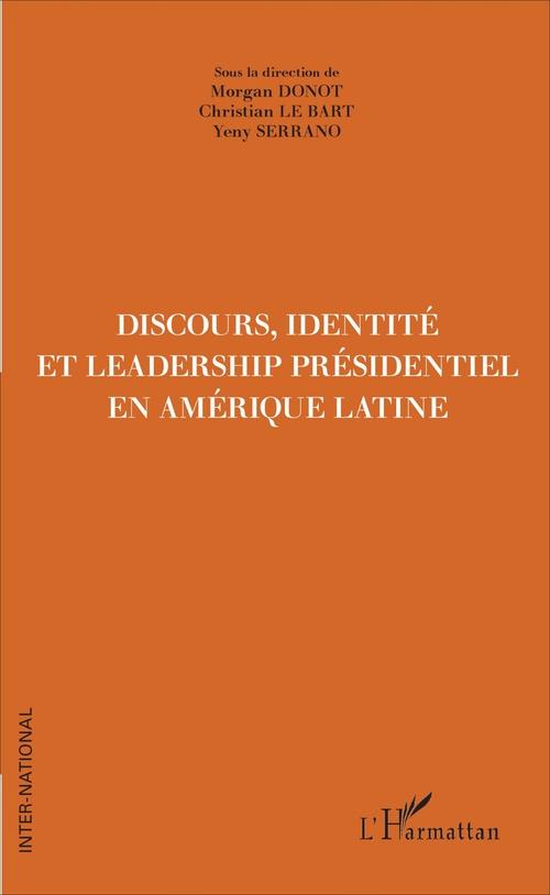 Discours, Identité et Leadership présidentiel en Amérique Latine