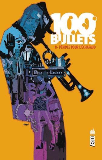 100 bullets t.8 ; périple pour l'échafaud