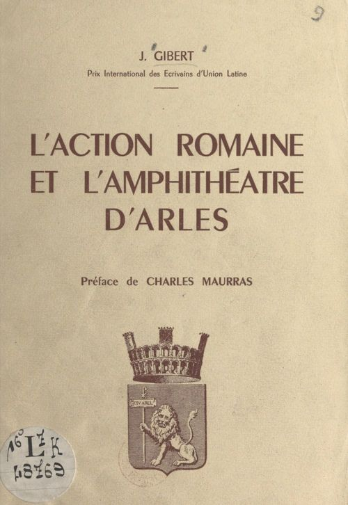 L'action romaine et l'amphithéâtre d'Arles