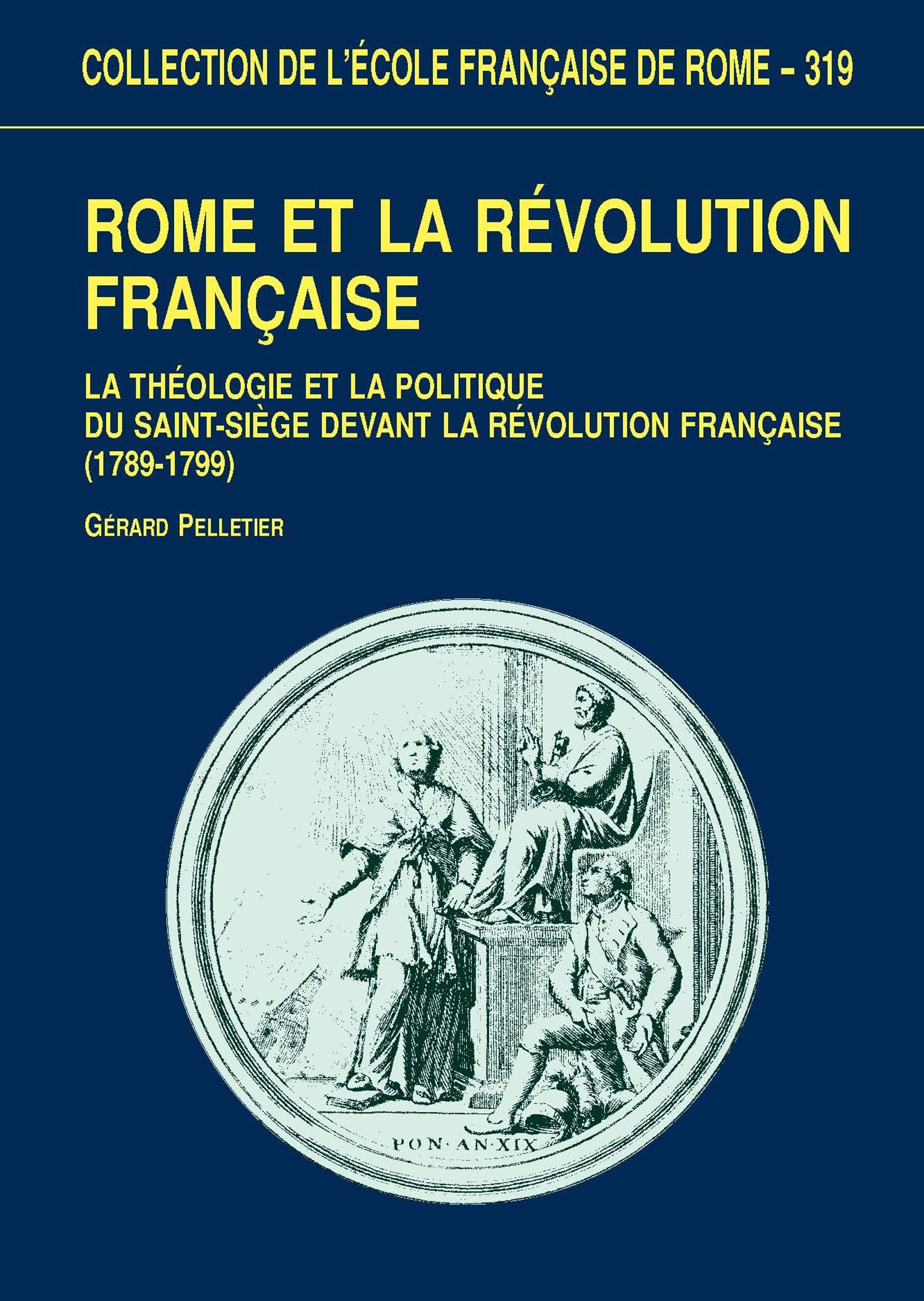 Rome et la Révolution française ; la théologie et la politique du Saint-Siège, 1789-1799