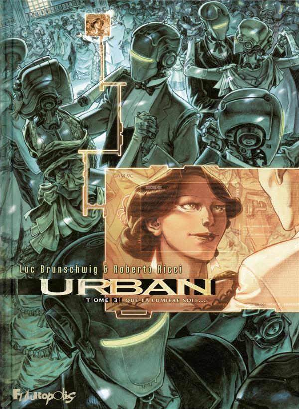 URBAN (TOME 3-QUE LA LUMIERE SOIT...) Brunschwig Luc