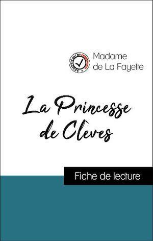 Analyse de l'oeuvre : La Princesse de Clèves (résumé et fiche de lecture plébiscités par les enseignants sur fichedelecture.fr)
