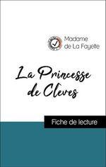 Vente Livre Numérique : Analyse de l'oeuvre : La Princesse de Clèves (résumé et fiche de lecture plébiscités par les enseignants sur fichedelecture.fr)  - Madame de LA FAYETTE