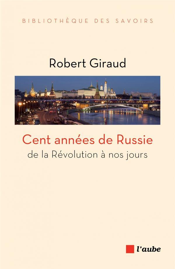 Cent années de Russie : de la révolution à nos jours