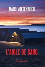 Vente EBooks : L'aigle de sang  - Marc Voltenauer