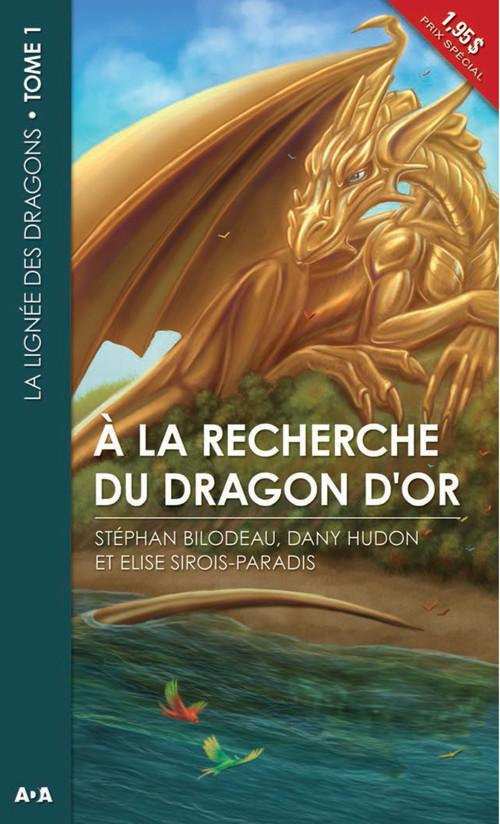 La lignée des dragons t.1 ; à la recherche du dragon d'or